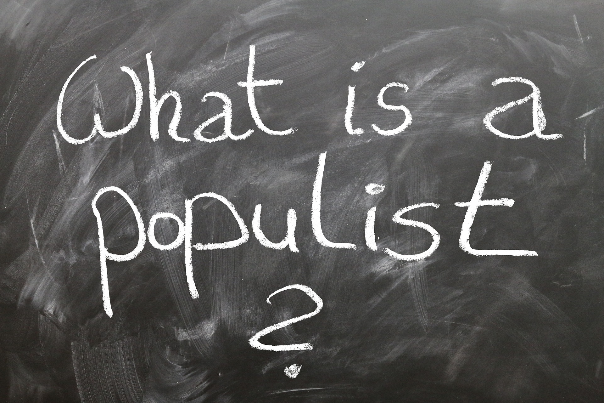 Populism Populist Slogan Board Question School